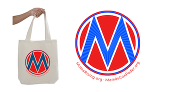 [IMAGE DESCRIPTION: Photograph of a canvas tote bag with a MomsRising circle M logo, and the logo itself as a sticker.]