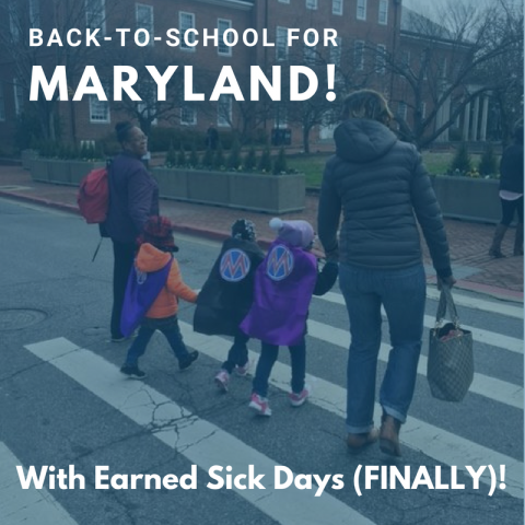 [photo of 3 children, 2 adults crossing street with text: Back-to-School for Maryland With Earned Sick Days (FINALLY!)]