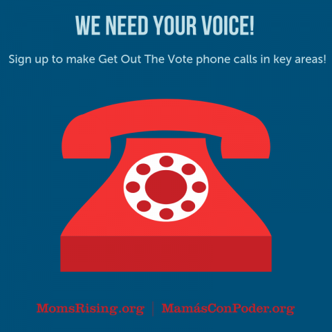 SIGN UP to Make Phone Calls to Get Out The Vote! | MomsRising