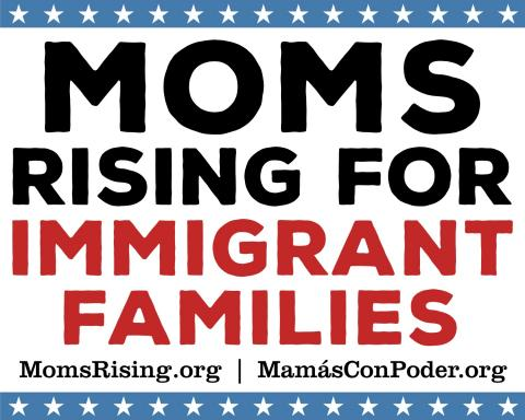 MomsRising for Immigrant Families