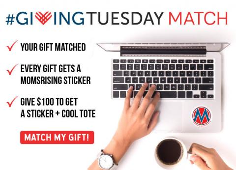 [IMAGE DESCRIPTION: An image of a laptop with a MomsRising circle M logo and a tote, with text asking you to donate for Giving Tuesday.]