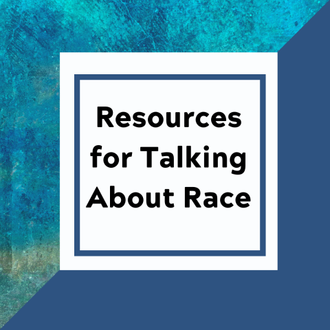 "[IMAGE DESCRIPTION: A graphic image that says ""Resources For Talking About Race""]"