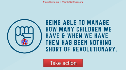 """Graphic with solidarity fist with text: """"Being able to manage how many children we have & when we have them has been nothing short of revolutionary."""""""