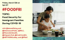 Food Security for Immigrant Families During COVID-19 Tweetchat