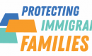"[IMAGE DESCRIPTION: Graphic image that reads ""Protecting Immigrant Families""]"