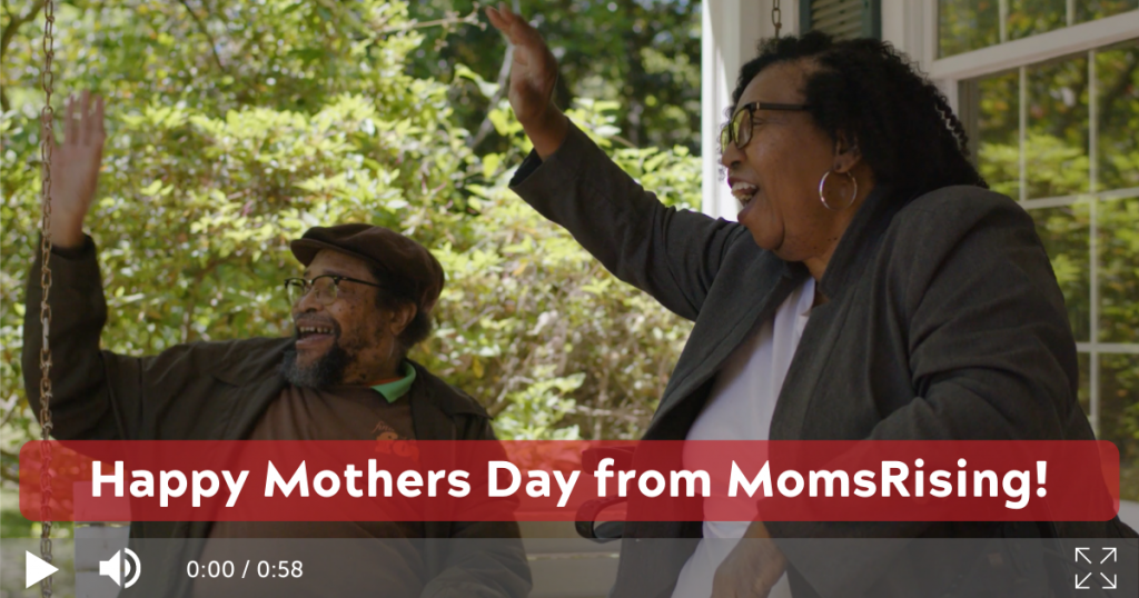 Happy Mother's Day from MomsRising!
