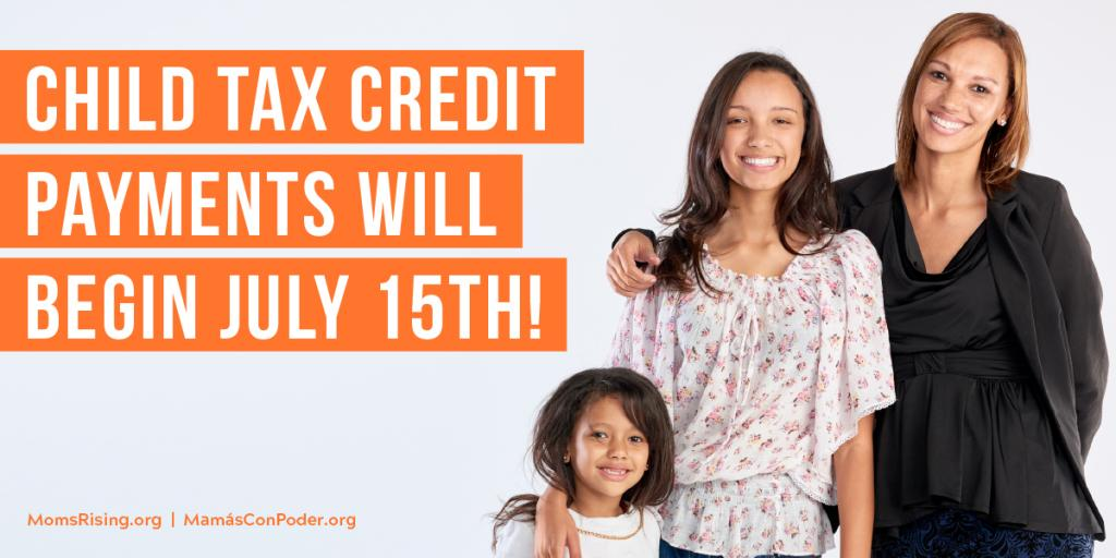 Child Tax Credit payments begin July15th!