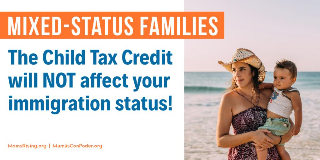 The Child Tax Credit will not affect your immigration status