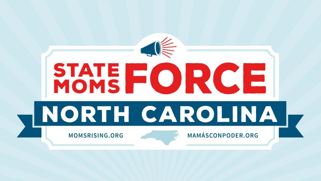 State Moms Force NORTH CAROLINA