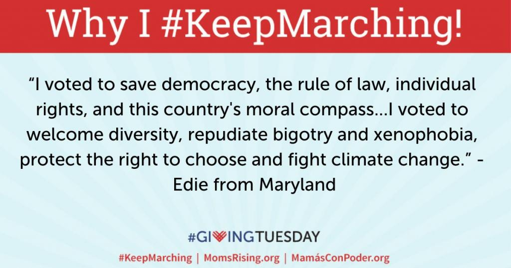 "[IMAGE DESCRIPTION: Quoting MomsRising member Edie, ""I voted to save democracy, the rule of law, individual rights, and this country's moral compass...I voted to welcome diversity, repudiate bigotry and xenophobia, protect the right to choose..."""