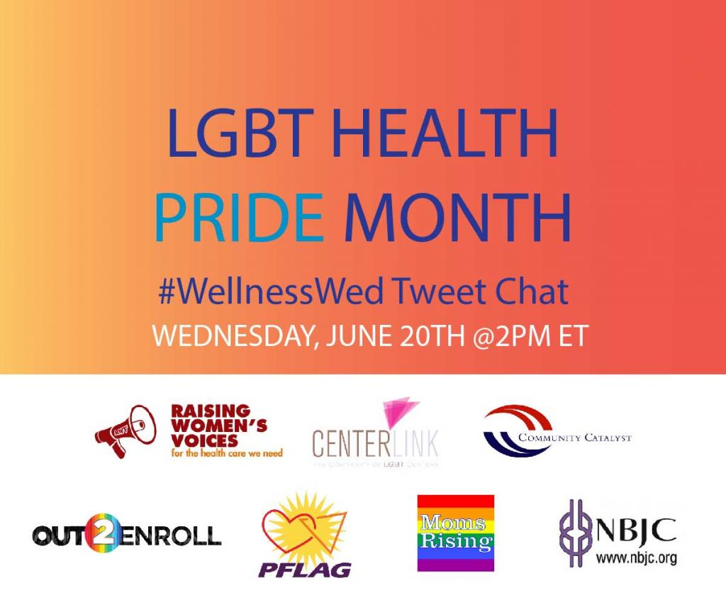 "Picture with the words, ""LGBT Health PRIDE Month #WellnessWed Tweet Chat, Wednesday, June 20th @2pm ET"" and organization logos"