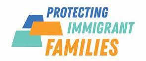 "[IMAGE DESCRIPTION: A colorful graphic that says ""Protecting Immigrant Families.""]"