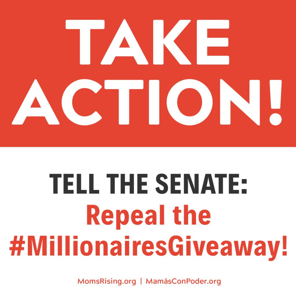 "[IMAGE DESCRIPTION: A graphic image with a white background and red text that reads ""Take Action! Tell the Senate: Repeal the Millionaires Giveaway!""]"