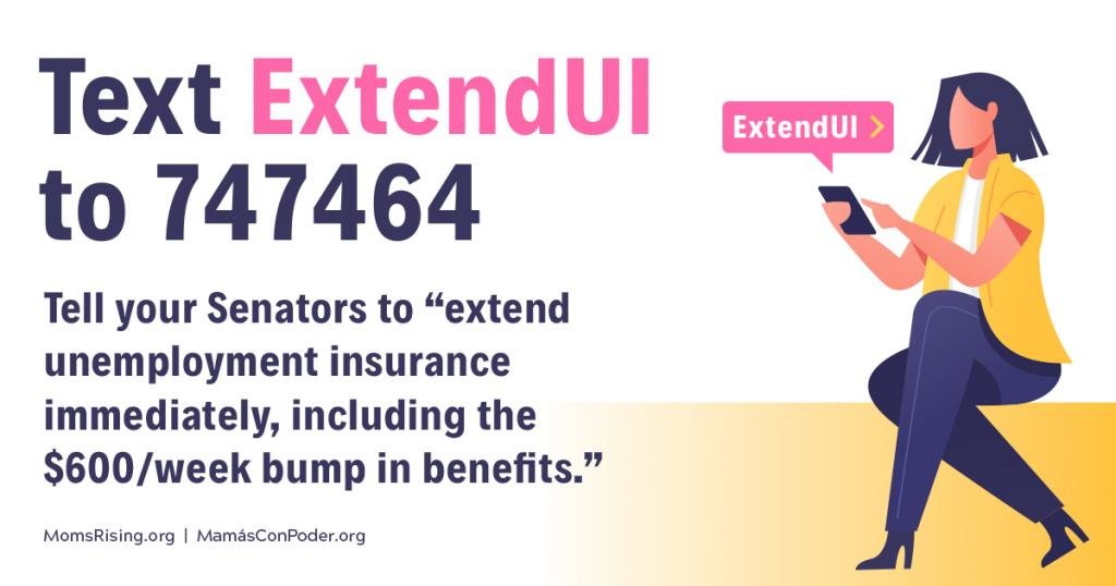 "[IMAGE DESCRIPTION: A colorful graphic that says ""Text ""ExtendUI"" to 747464"" and a message to ask your Senators to extend unemployment insurance.]"