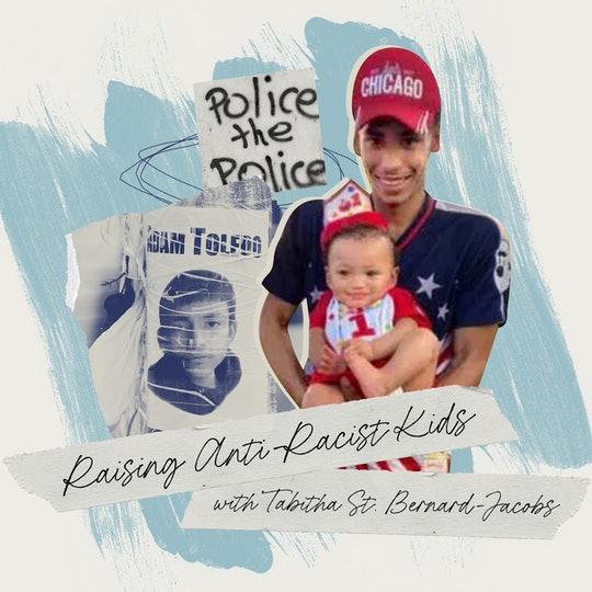 """Raising Anti-Racist Kids with Tabitha St. Bernard-Jacobs"" credit: Romper"