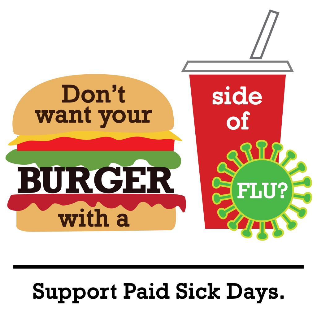 Image: don't want your burger with a side of flu? Support paid sick days.