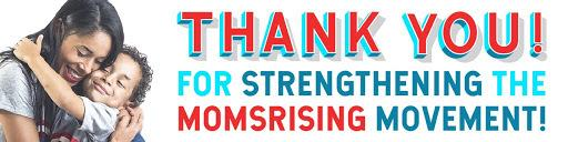 "[IMAGE DESCRIPTION: A colorful graphic that says ""Thank you! For strengthening the MomsRising movement!""]"