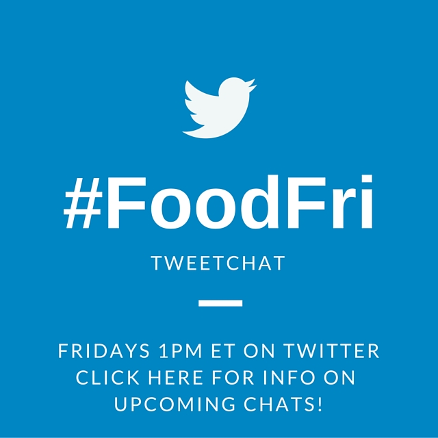#FoodFri tweetchat - Fridays 1pm ET on Twitter