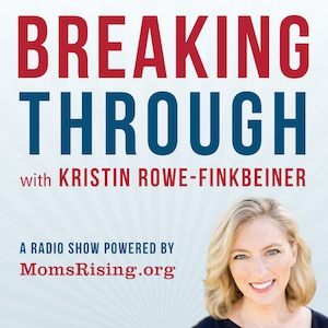 Breaking Through with Kristin Rowe-Finkbeiner